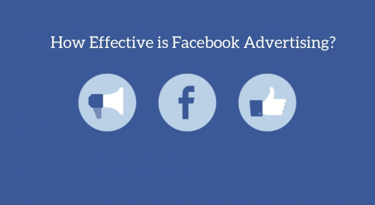 How Effective is Facebook Advertising