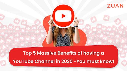 Massive benefits of having a youtube channel