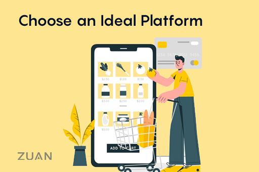 Choose an Ideal Platform